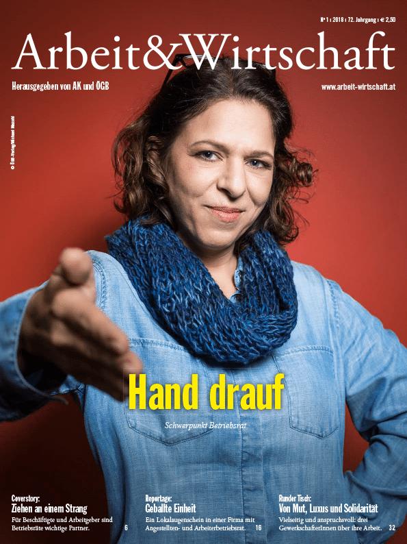 Arbeit&Wirtschaft - Ausgabe Februar 2018 - Hand drauf: Schwerpunkt Betriebsrat