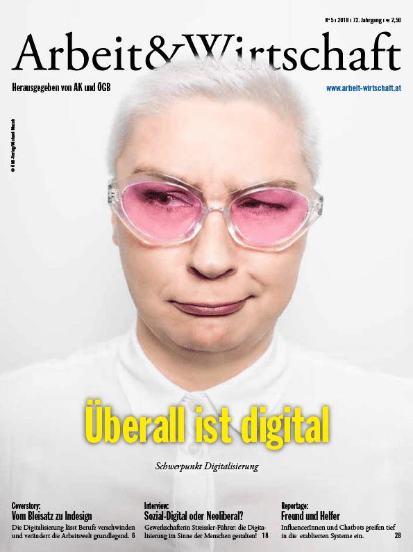 Arbeit&Wirtschaft - Ausgabe Juni 2018 - Überall ist digital: Schwerpunkt Digitalisierung