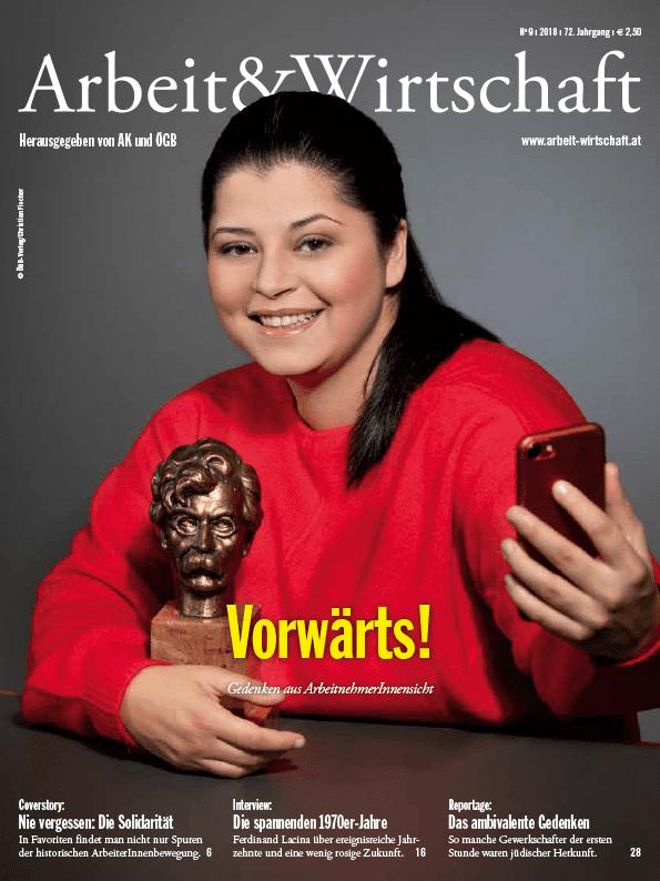 Arbeit&Wirtschaft - Ausgabe November 2018 - Vorwärts! Gedenken aus ArbeitnehmerInnensicht