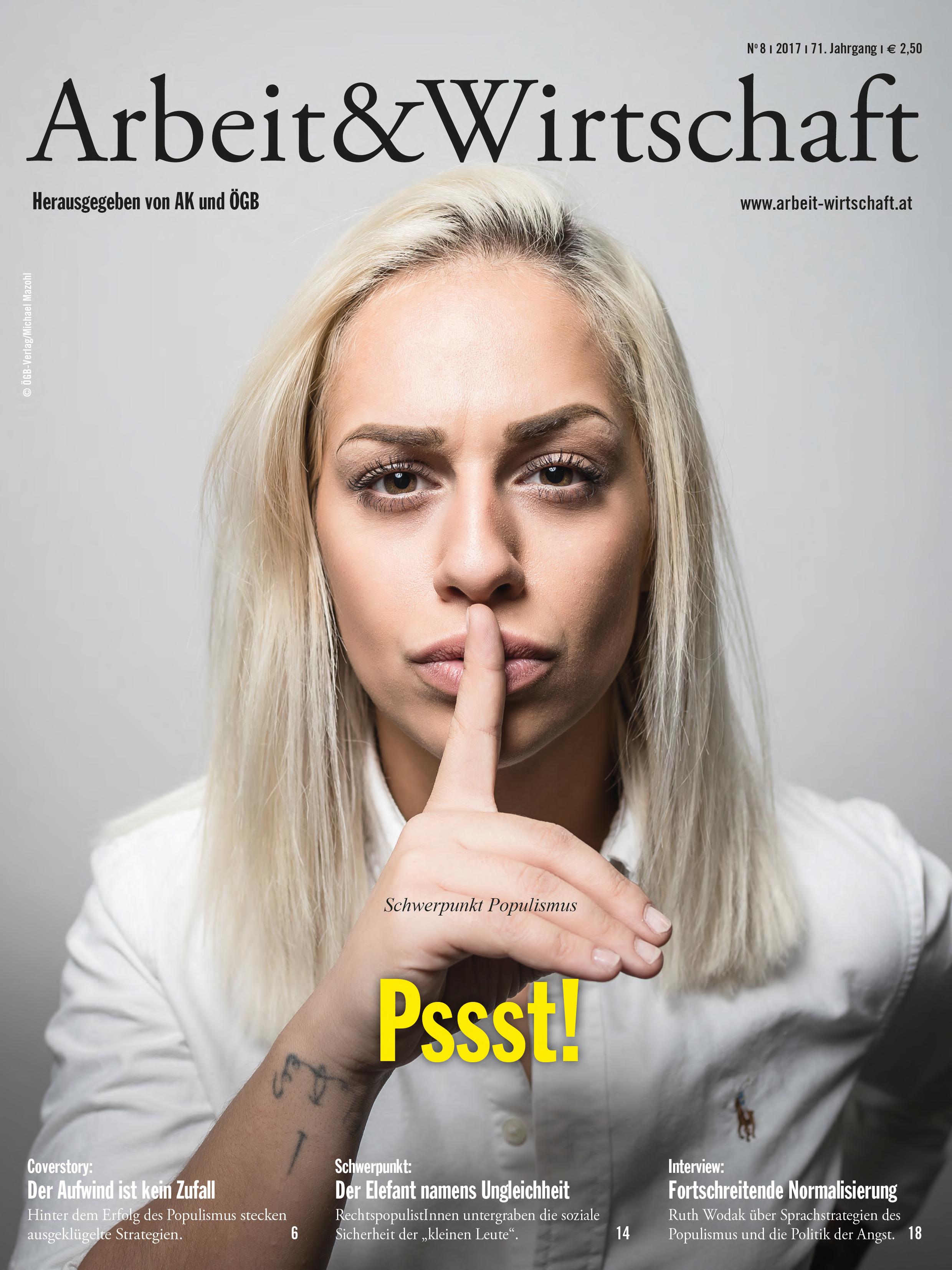 Arbeit&Wirtschaft - Ausgabe Oktober 2017 - Pssst! Schwerpunkt Populismus