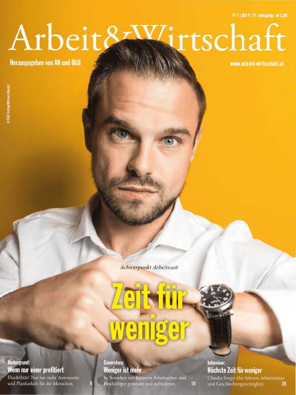 Arbeit&Wirtschaft - Ausgabe September 2017 - Zeit für weniger: Schwerpunkt Arbeitzeit